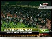 Mısır'da futbol yasak!