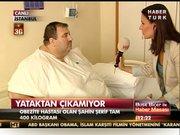 Obezite hastası Şahin Şerif 400 kilo!