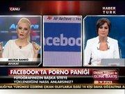 Facebookta porno paniği!