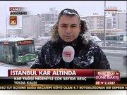 İstanbul'da kar yağışı ne durumda?