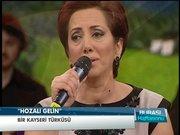 """Kayseri türküsü """"Hozalı Gelin"""""""
