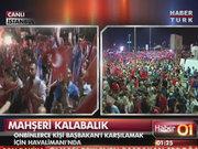 Erdoğan'ı büyük kalabalık karşılıyor