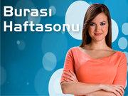 Burası Haftasonu - Burak Çelik ve Ayşenur Özkan - 21 Temmuz 2013