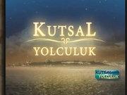 Kutsal Yolculuk - 21 Temmuz 2013 - Osmanlı Padişahları
