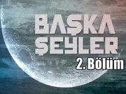Başka Şeyler - 25 Temmuz 2013 - Ahmet Şimşirgil ve Hayati İnanç -2/3