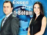Eksen Özel - 2 Ağustos 2013 - Ahmet Davutoğlu - 1/3