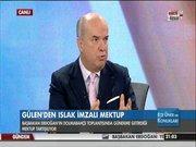 """""""Fethullah Gülen, mektup için 'Başbakan da okursa iyi olur' demişti"""""""