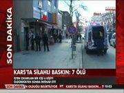 Kars'ta silahlı baskın: 7 ölü