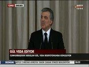 Cumhurbaşkanı Gül'den veda konuşması