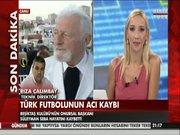 """""""Beşiktaş için her şeyi yapardı"""""""