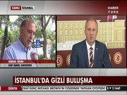 İstanbul'da gizli buluşma