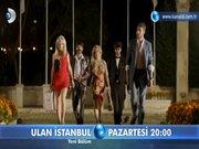 Ulan İstanbul 10.Bölüm Fragmanı