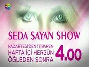 Seda Sayan Show başlıyor!