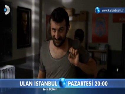 Ulan İstanbul 11.Bölüm Fragmanı