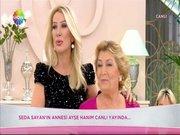 Seda Sayan'ın annesi canlı yayında
