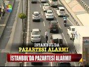 İstanbul'da Pazartesi alarmı!