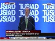 Cumhurbaşkanı Erdoğan TUSİAD'da konuştu