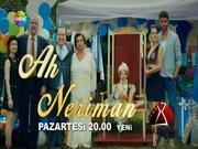 'Ah Neriman' Pazartesi başlıyor