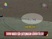 Show Haber IŞİD çatışmasını görüntüledi!