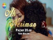 Ah Neriman 3. Bölüm tanıtımı