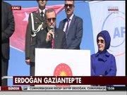 Cumhurbaşkanı Erdoğan Gaziantep'te konuştu