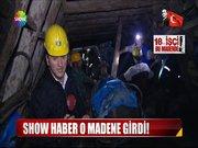 Show Haber o madene girdi!