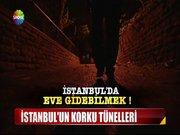 İstanbul'un korku tünelleri!