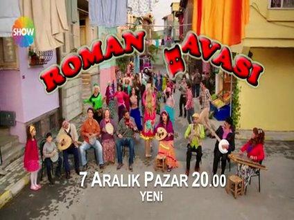 Roman Havası 7 Aralık Pazar Show TV'de