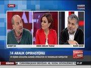 Türkiye'nin Nabzı'nda 14 Aralık operasyonu konuşuldu
