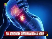 Baş ağrısından kurtulmanın doğal yolu!