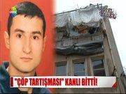 İstanbul'da çöp cinayeti!