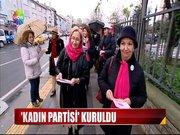 Kadın Partisi kuruldu!