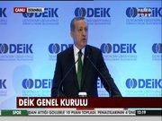 Cumhurbaşkanı, DEİK Genel Kurulu'nda konuştu!