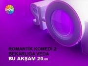 Romantik Komedi 2 bu akşam Show TV'de!