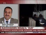 "Mahkemeden DEDAŞ'a ""Dur"""