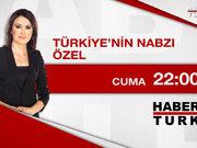 Türkiye'nin Nabzı Özel-Bu akşam 22:00