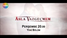 /video/tv/izle/asla-vazgecmem-7-bolum-1-fragmani/137360