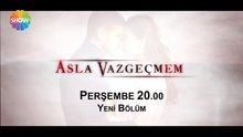 /video/tv/izle/asla-vazgecmem-7-bolum-1-fragmani/137360