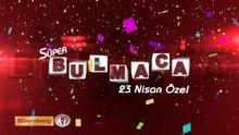 /video/tv/izle/super-bulmaca-23-nisan-ozel/139227
