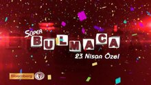 /video/tv/izle/super-bulmaca-23-nisan-ozel/139227